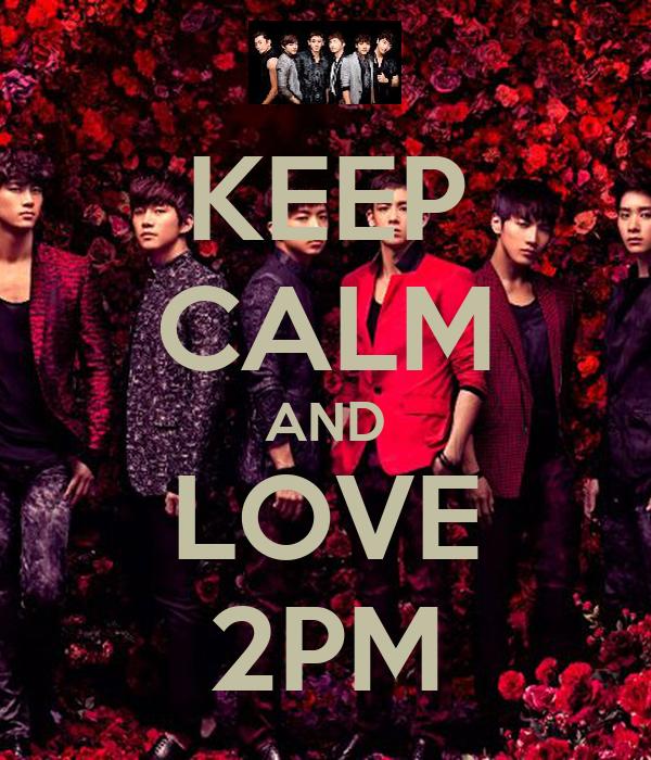 KEEP CALM AND LOVE 2PM