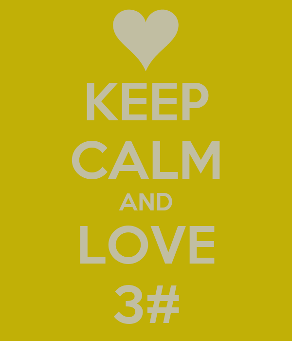 KEEP CALM AND LOVE 3#