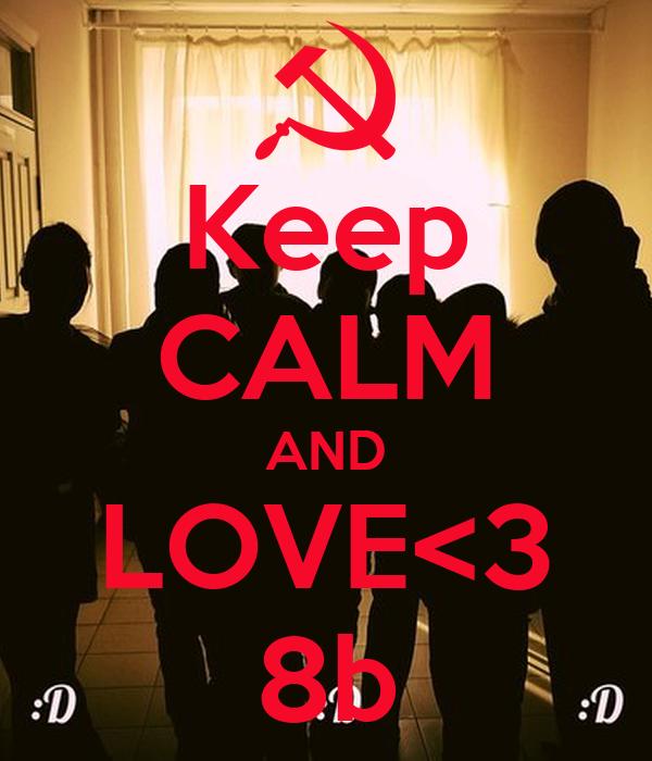 Keep CALM AND LOVE<3 8b