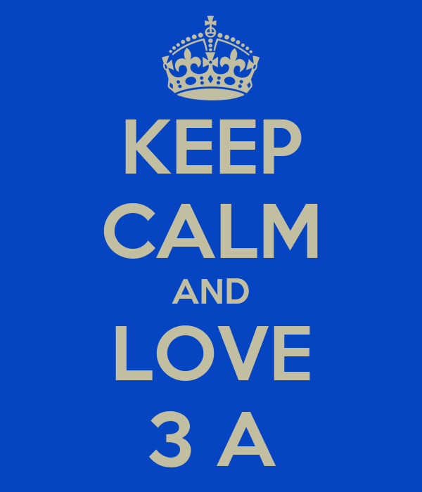 KEEP CALM AND LOVE 3 A
