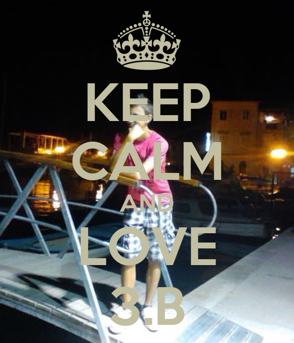KEEP CALM AND LOVE 3.B