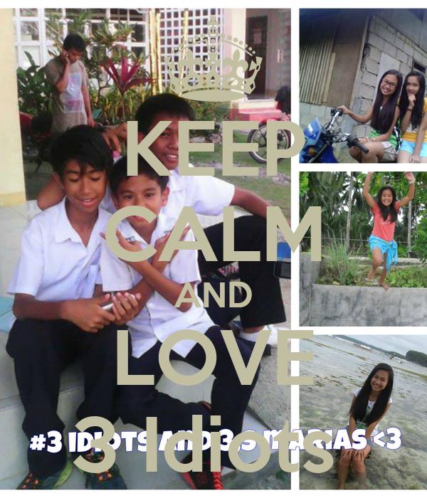 KEEP CALM AND LOVE 3 Idiots