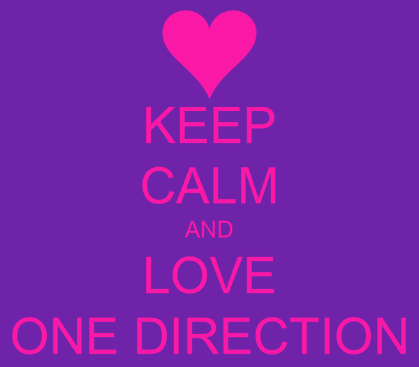 KEEP CALM AND LOVE <3 ONE DIRECTION <3