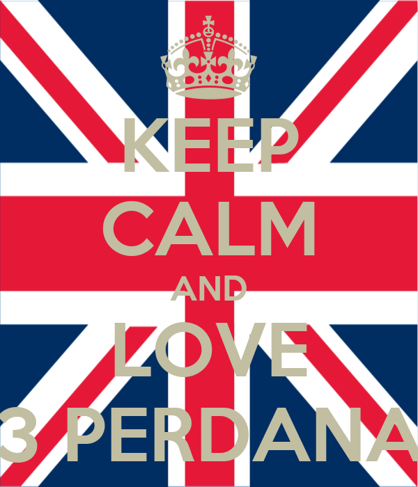 KEEP CALM AND LOVE 3 PERDANA