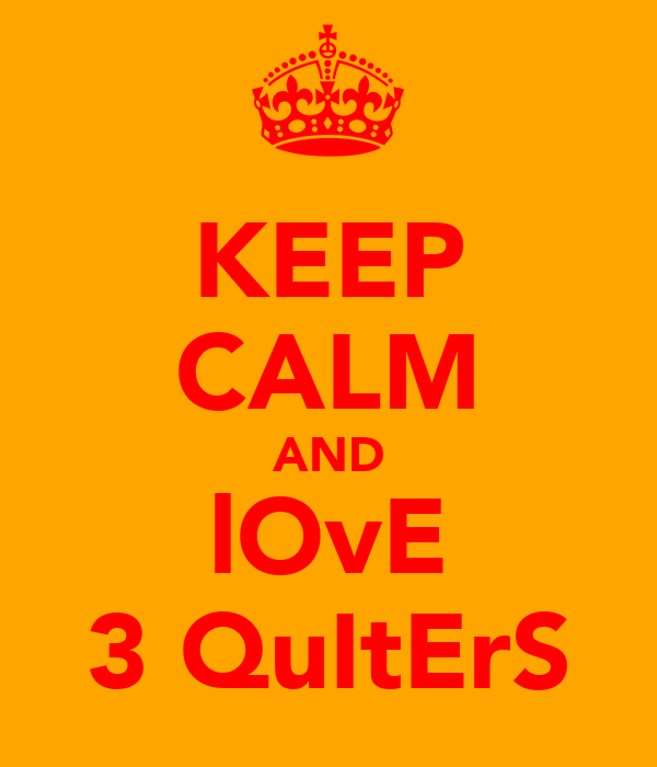 KEEP CALM AND lOvE 3 QuItErS