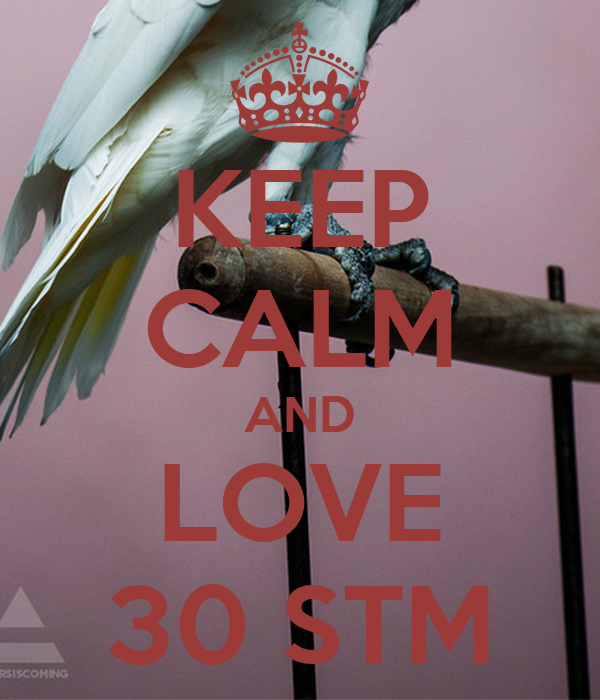 KEEP CALM AND LOVE 30 STM