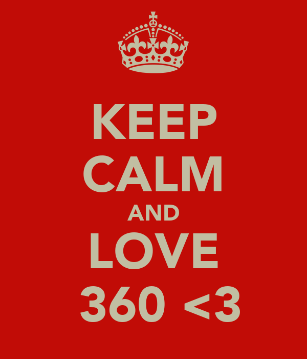 KEEP CALM AND LOVE  360 <3