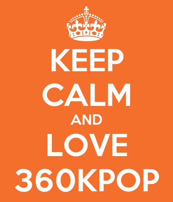 KEEP CALM AND LOVE 360KPOP