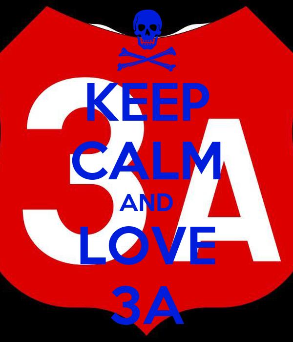 KEEP CALM AND LOVE 3A