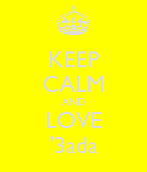 KEEP CALM AND LOVE '3ada