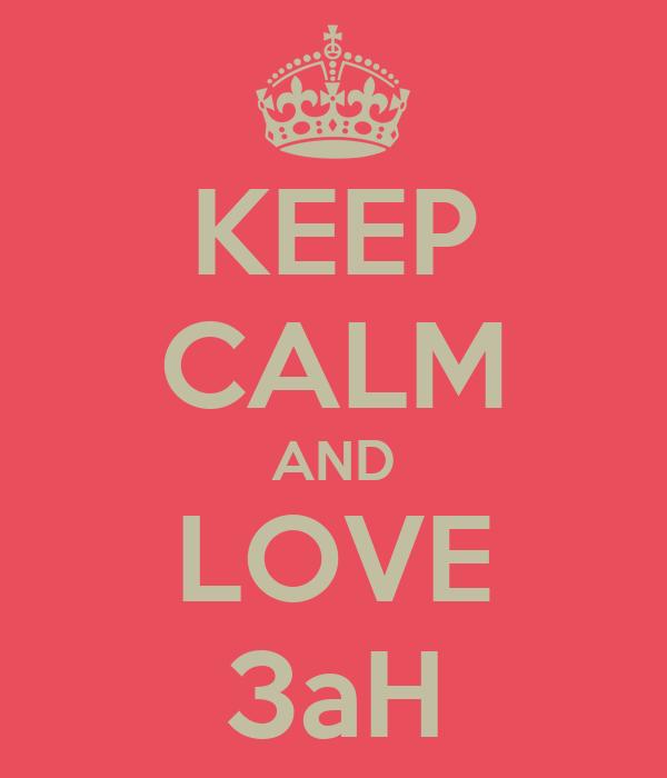 KEEP CALM AND LOVE 3aH