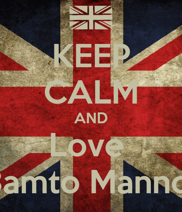 KEEP CALM AND Love  3amto Manno