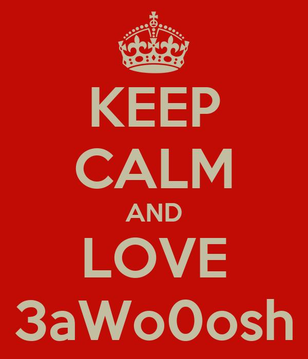 KEEP CALM AND LOVE 3aWo0osh