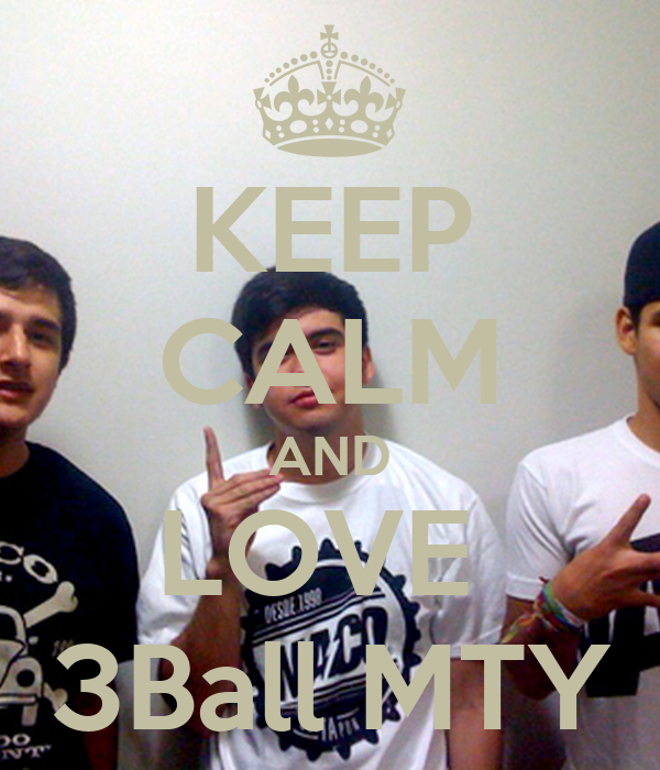KEEP CALM AND LOVE  3Ball MTY