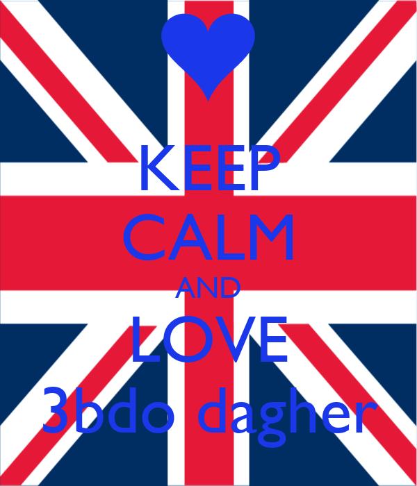 KEEP CALM AND LOVE 3bdo dagher