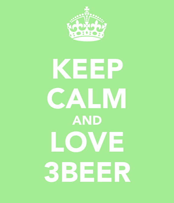 KEEP CALM AND LOVE 3BEER