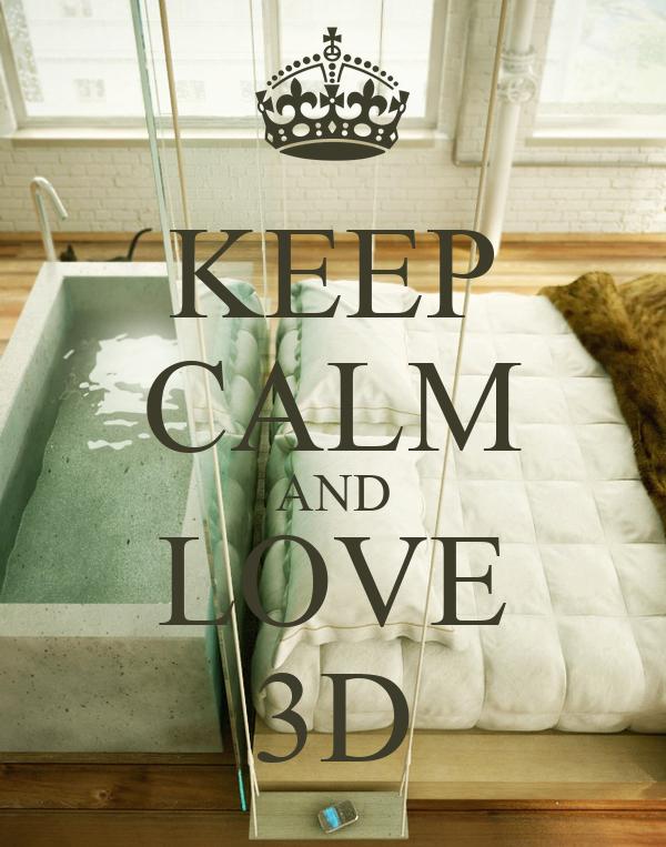 KEEP CALM AND LOVE 3D