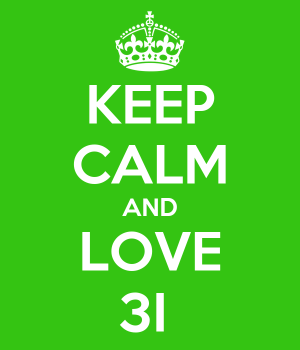 KEEP CALM AND LOVE 3I