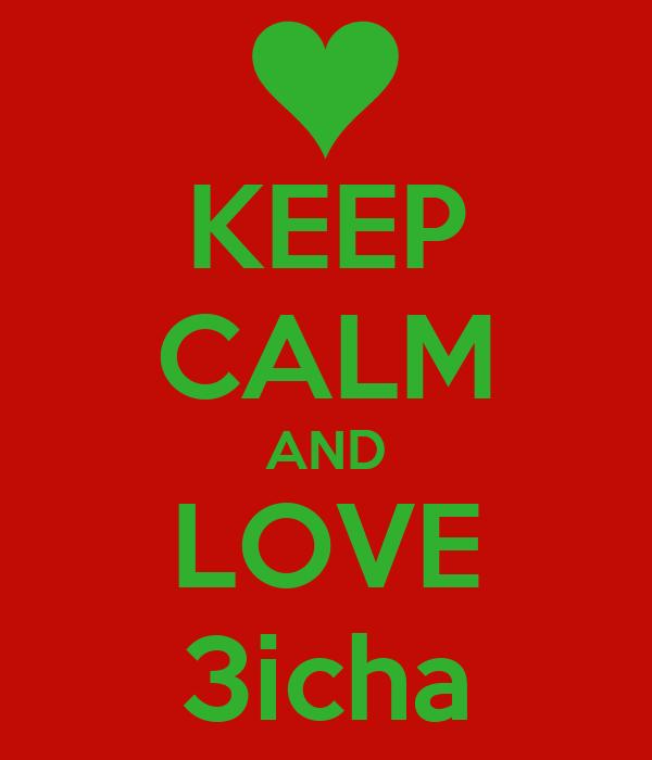 KEEP CALM AND LOVE 3icha