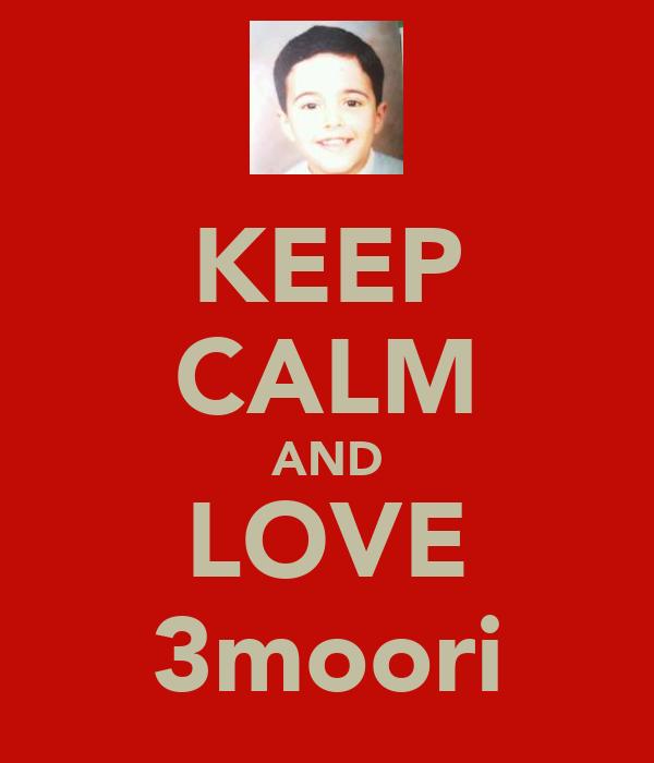 KEEP CALM AND LOVE 3moori