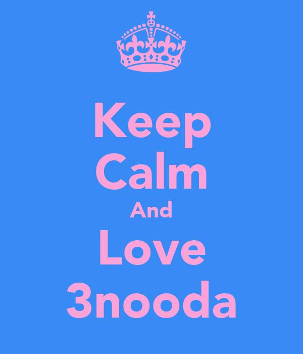 Keep Calm And Love 3nooda