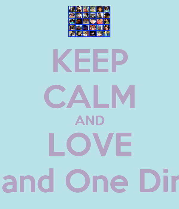 KEEP CALM AND LOVE 4 Hope and One Directionn