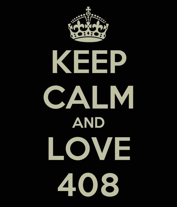 KEEP CALM AND LOVE 408