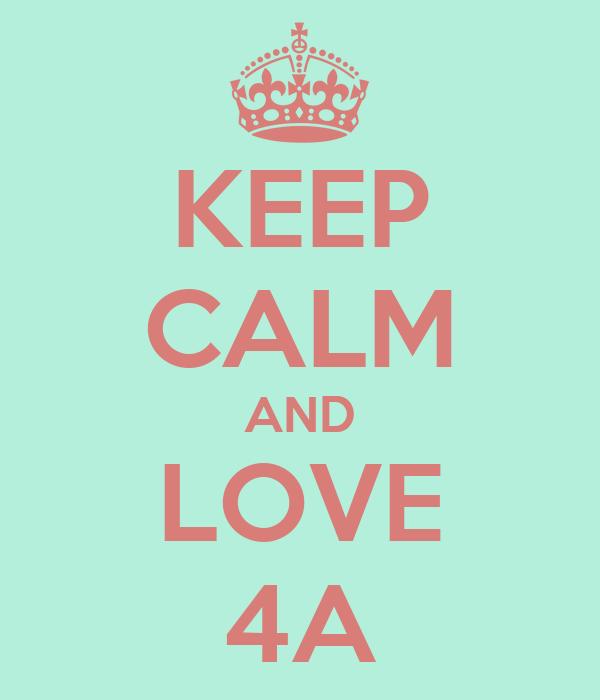 KEEP CALM AND LOVE 4A