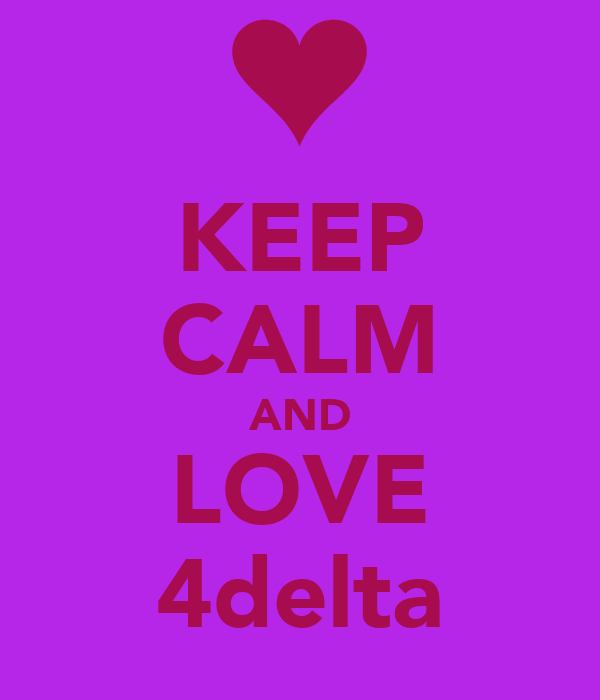 KEEP CALM AND LOVE 4delta
