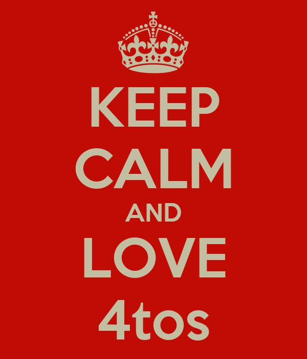 KEEP CALM AND LOVE 4tos