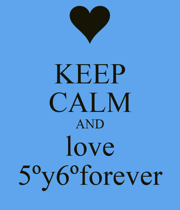 KEEP CALM AND love 5ºy6ºforever