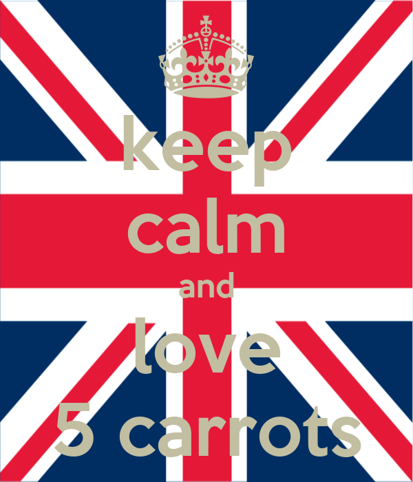 keep calm and love 5 carrots