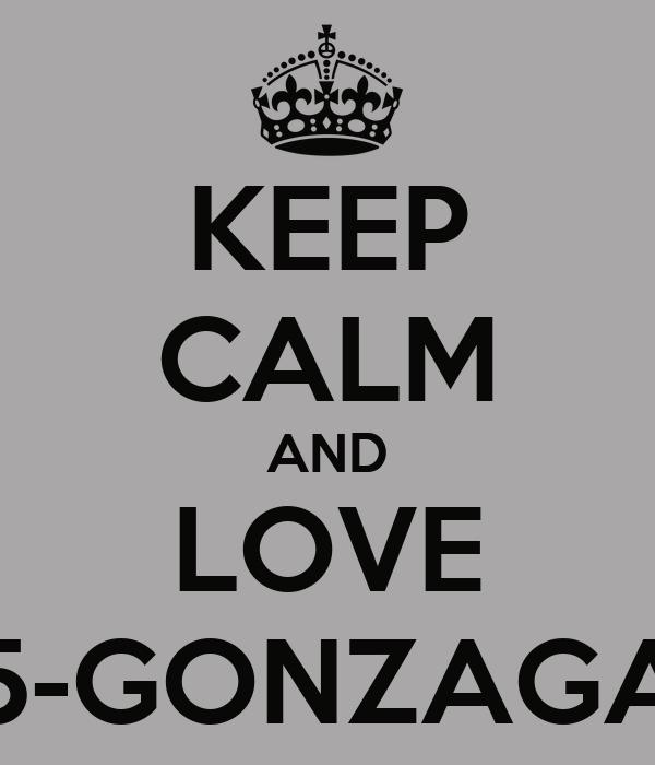 KEEP CALM AND LOVE 5-GONZAGA
