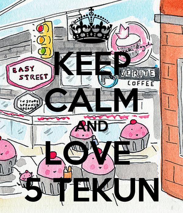 KEEP CALM AND LOVE  5 TEKUN