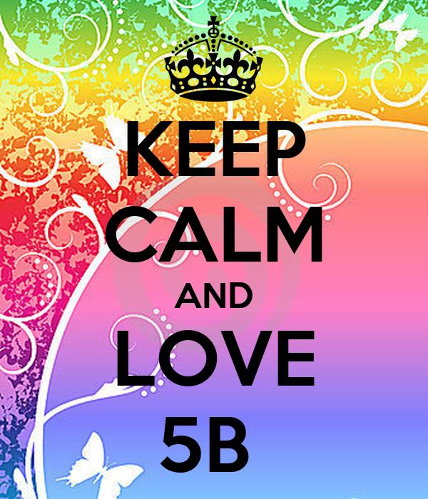 KEEP CALM AND LOVE 5B