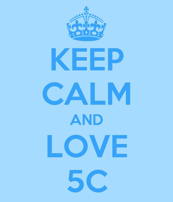 KEEP CALM AND LOVE 5C