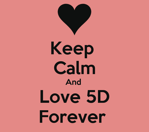 Keep  Calm And  Love 5D Forever