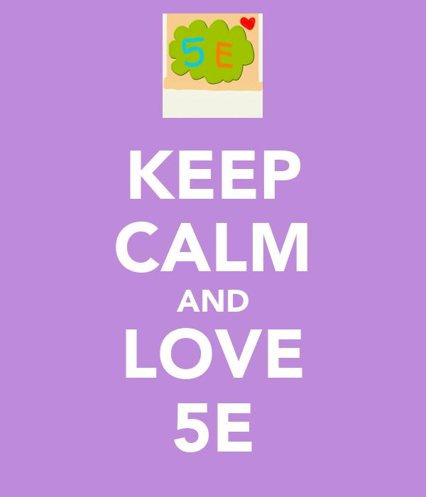 KEEP CALM AND LOVE 5E