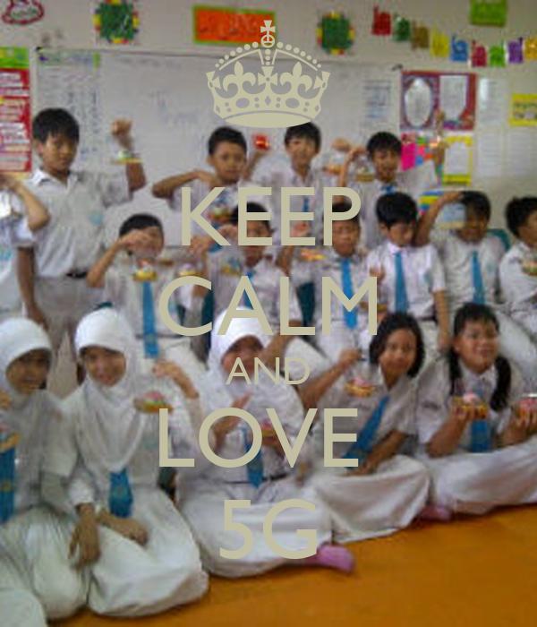 KEEP CALM AND LOVE  5G