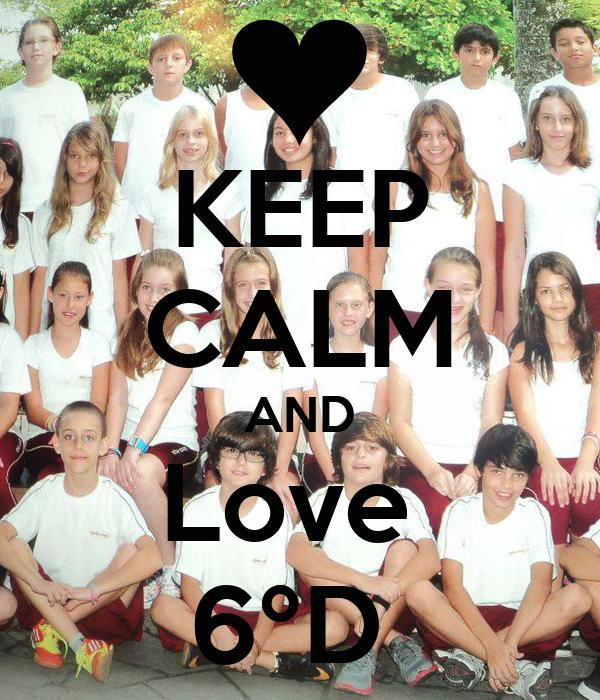 KEEP CALM AND Love  6ºD