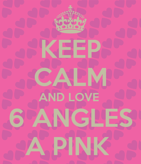 KEEP CALM AND LOVE  6 ANGLES A PINK