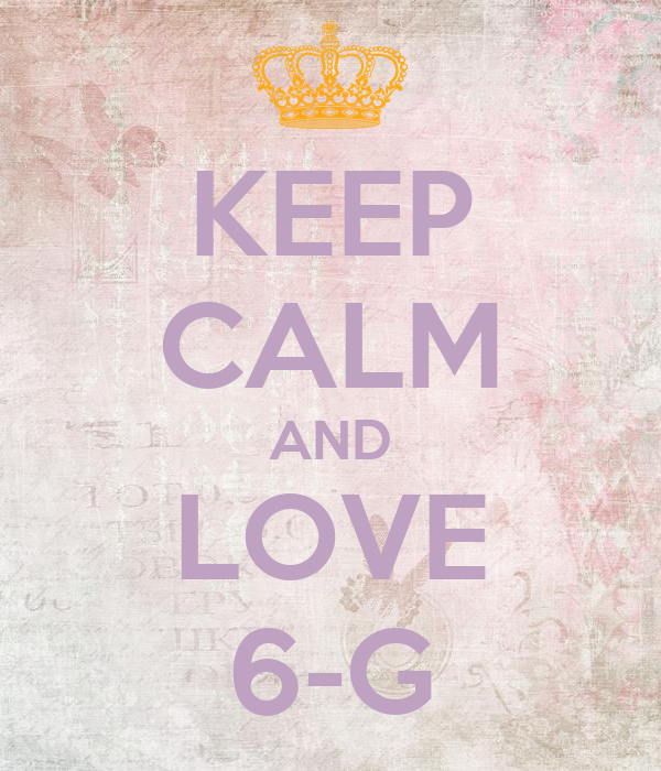 KEEP CALM AND LOVE 6-G