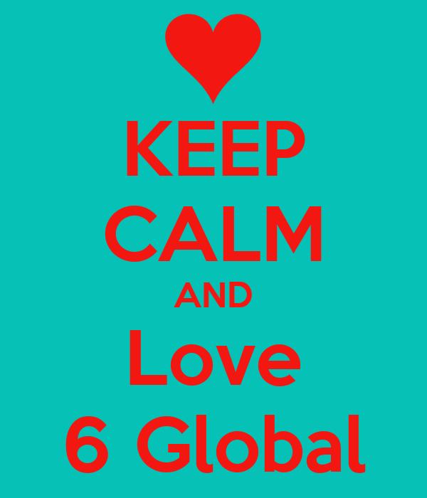 KEEP CALM AND Love 6 Global