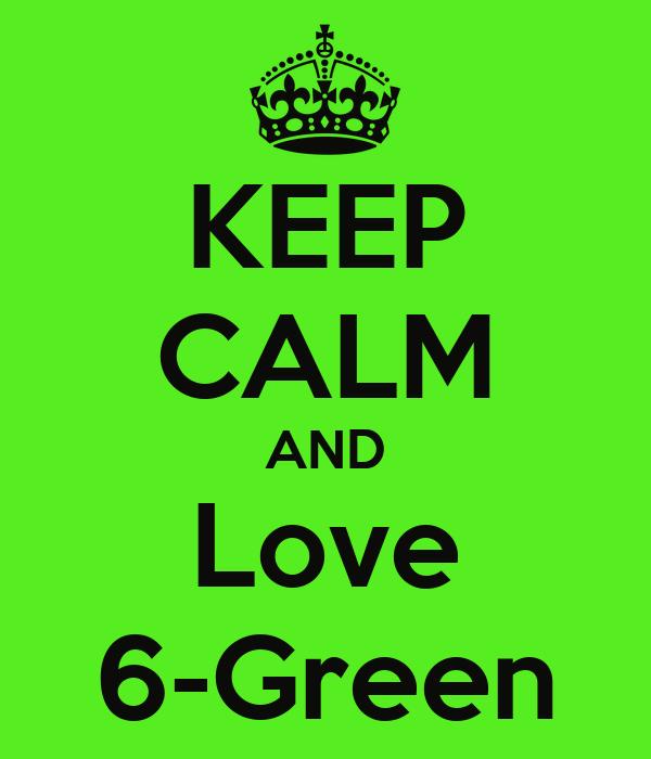 KEEP CALM AND Love 6-Green