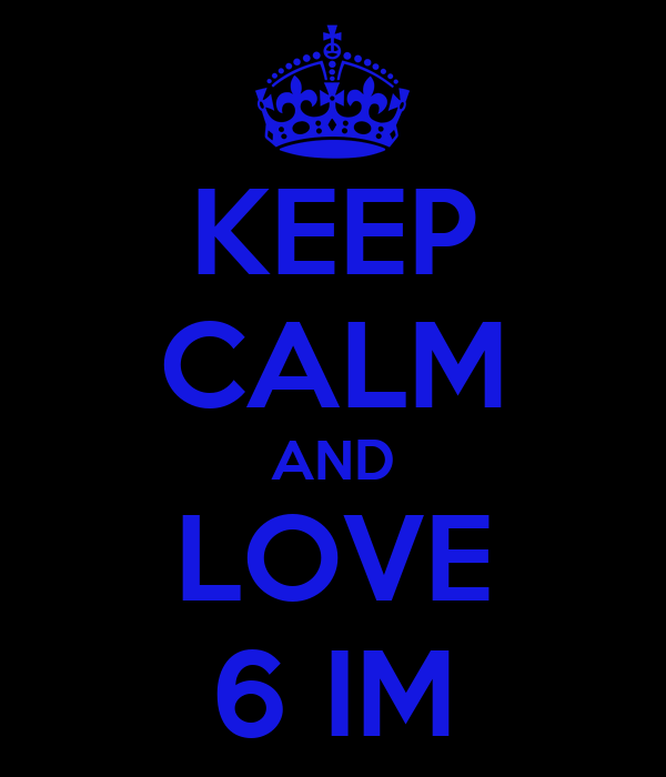 KEEP CALM AND LOVE 6 IM