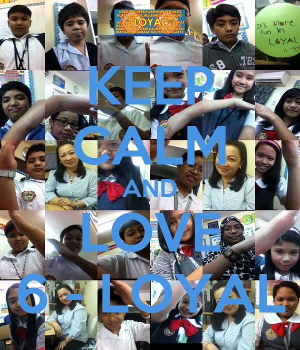 KEEP CALM AND LOVE 6 - LOYAL