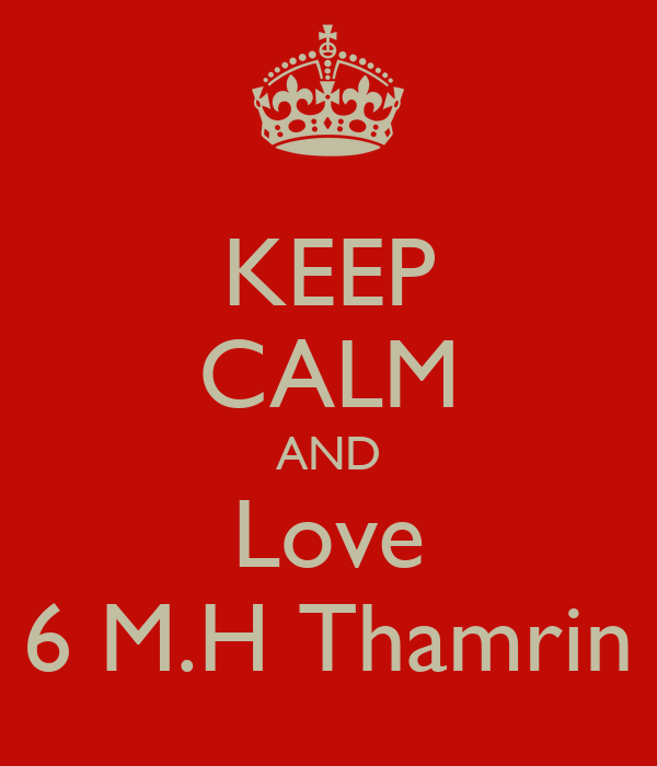 KEEP CALM AND Love 6 M.H Thamrin
