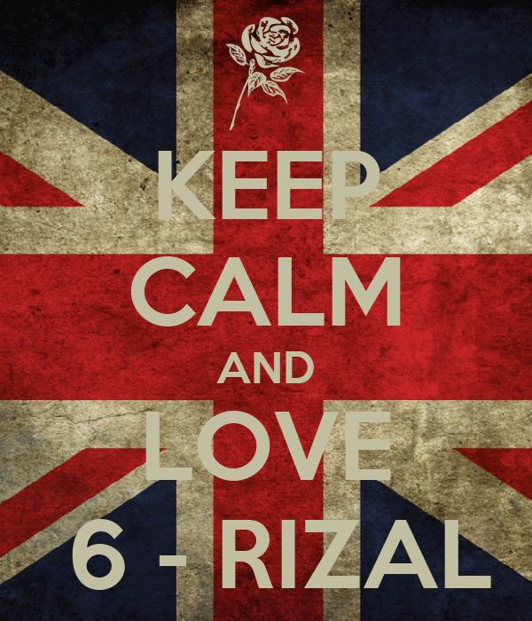 KEEP CALM AND LOVE  6 - RIZAL