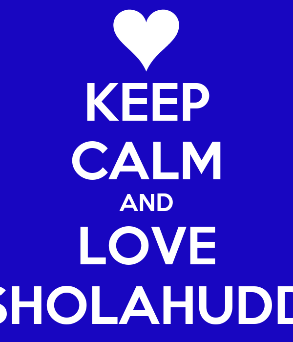 KEEP CALM AND LOVE 6 SHOLAHUDDIN