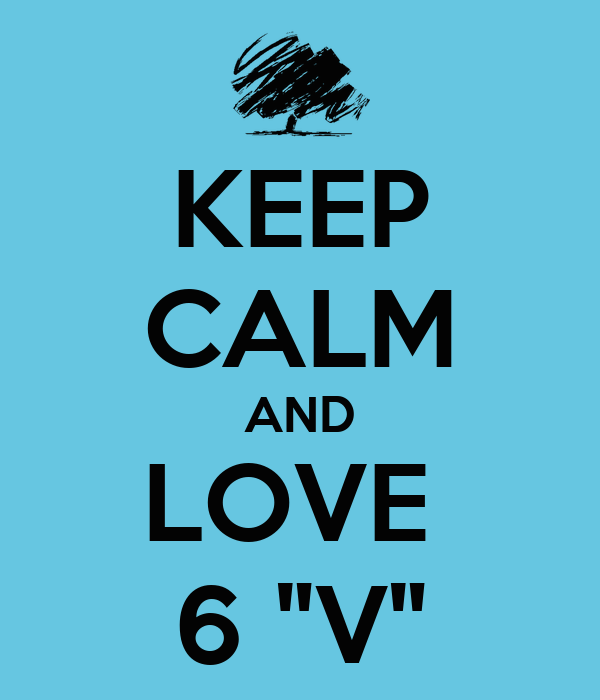"KEEP CALM AND LOVE  6 ""V"""